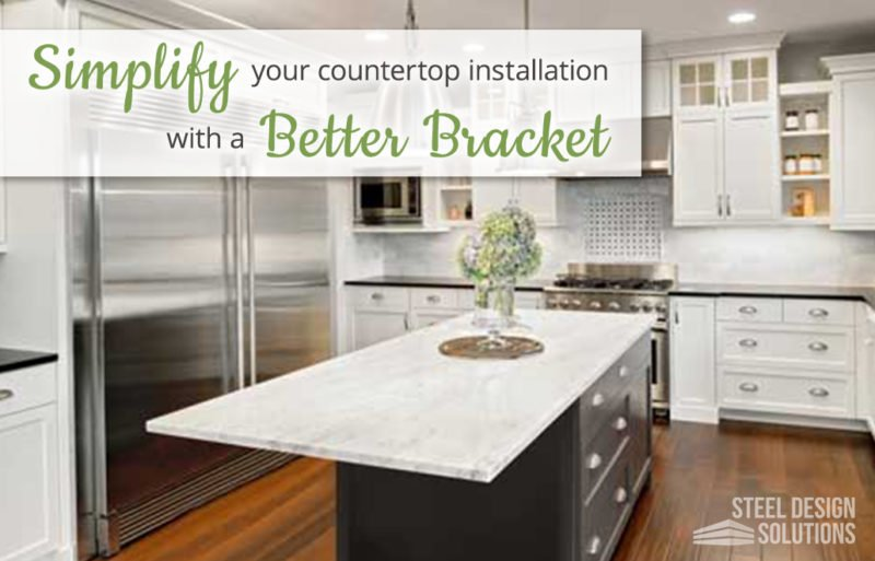 Simplify Your Countertop Installation with a Better Bracket