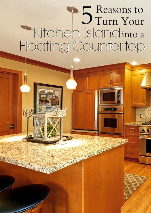 5 Reasons to Turn Your Kitchen Island into a Floating Countertop