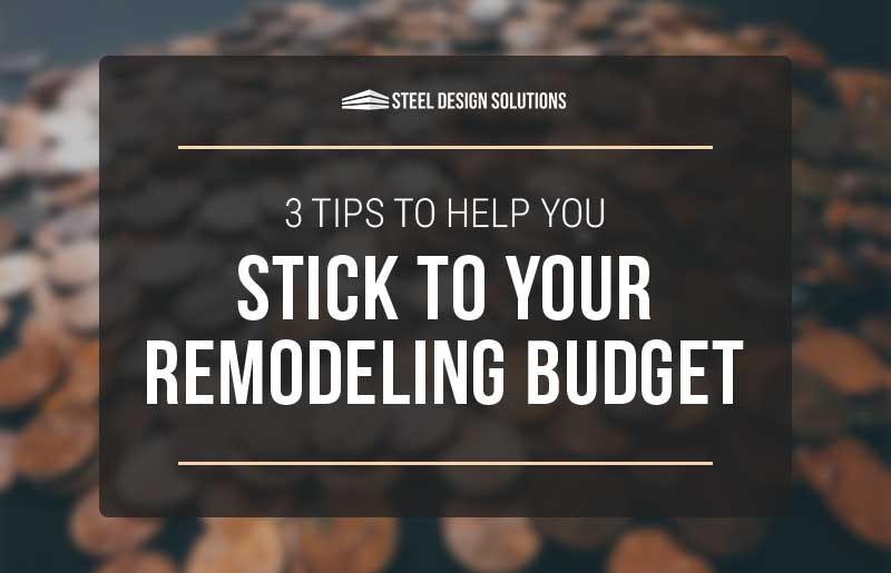 3 Tips to Help You Stick to Your Remodeling Budget