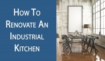 Industrial Kitchen Renovation